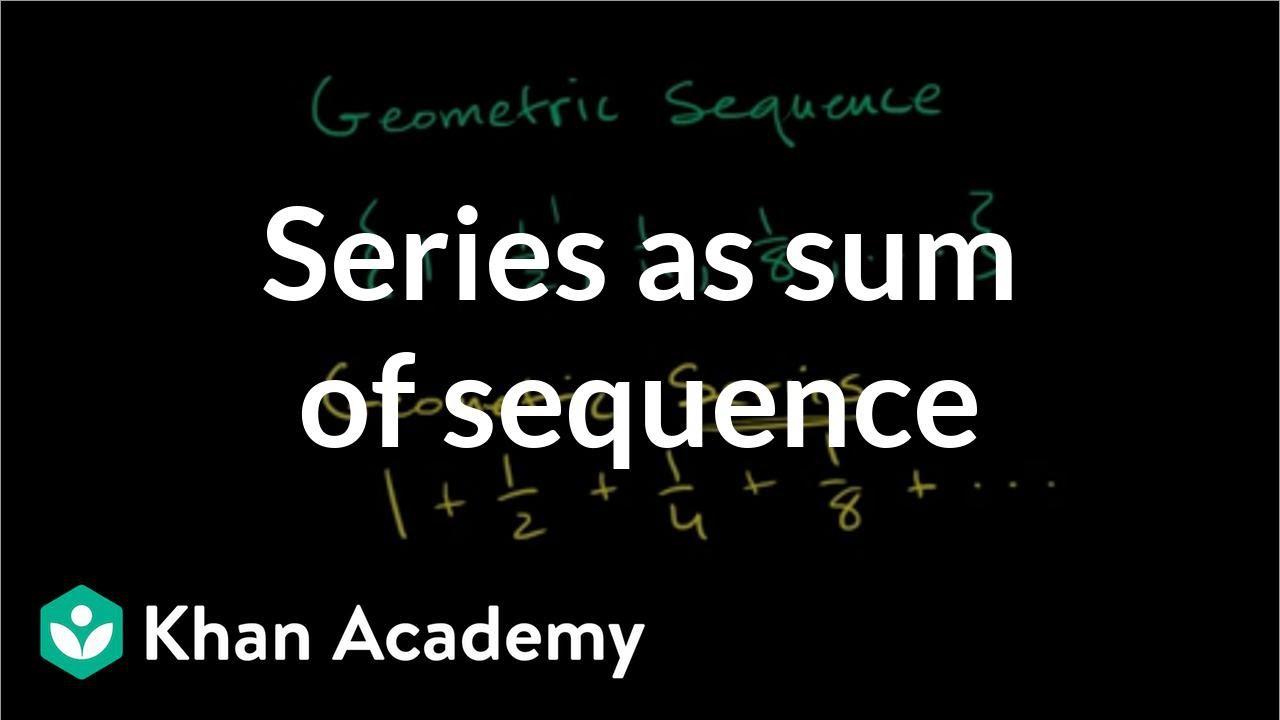 Geometric series intro (video) | Series | Khan Academy