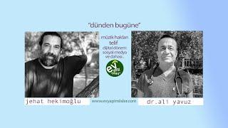 Dünden Bugüne Müzik Telifleri / Jehat Hekimoğlu Ve Dr.Ali Yavuz