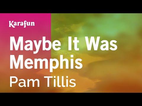 Karaoke Maybe It Was Memphis - Pam Tillis *