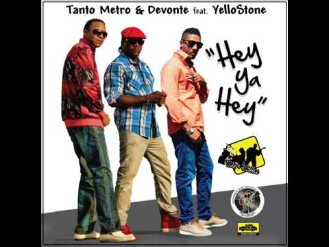 Tanto Metro & Devonte ft. Yellowstone - Hey Ya Hey   November 2013   Taxi Records/One Pop Music