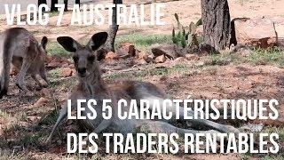 Les 5 caractéristiques des traders rentables - Vlog Australie