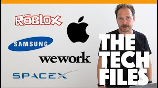 The Tech Files / Roblox, Apple, WeWork, Samsung, Space X