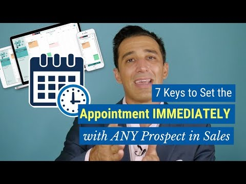 7 Keys to Set the Appointment IMMEDIATELY with ANY Prospect in Sales