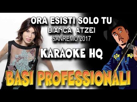 Bianca Atzei - Ora Esisti Solo Tu SANREMO 2017 (Karaoke HQ)