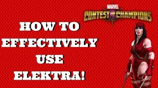 HOW TO EFFECTIVELY USE ELEKTRA! | Marvel Contest of Champions