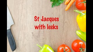 How to cook - St Jacques with leeks