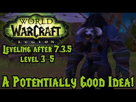 A POTTENTIALLY GOOD IDEA! | World of Warcraft | Leveling After 7.3.5 | Level 3-5