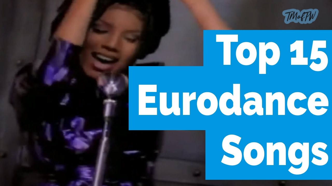 TOP 15 Eurodance Songs