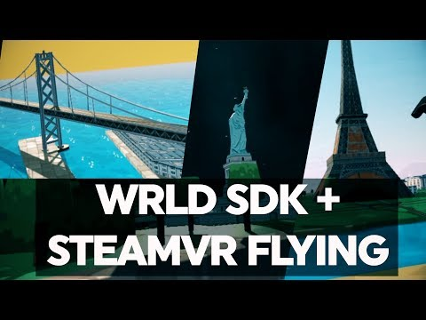 WRLD SDK + STEAMVR FLYING = UNITY GOOGLE EARTH VR (Unity 5 Tutorial)