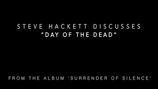 """Steve Hackett on """"Day of the Dead"""" from the album 'Surrender of Silence'."""