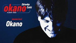 Zdravko Colic - Okano - (Audio 2000)