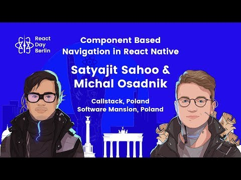 Component based Navigation in React Native - Satyajit Sahoo and Michal Osadnik thumbnail