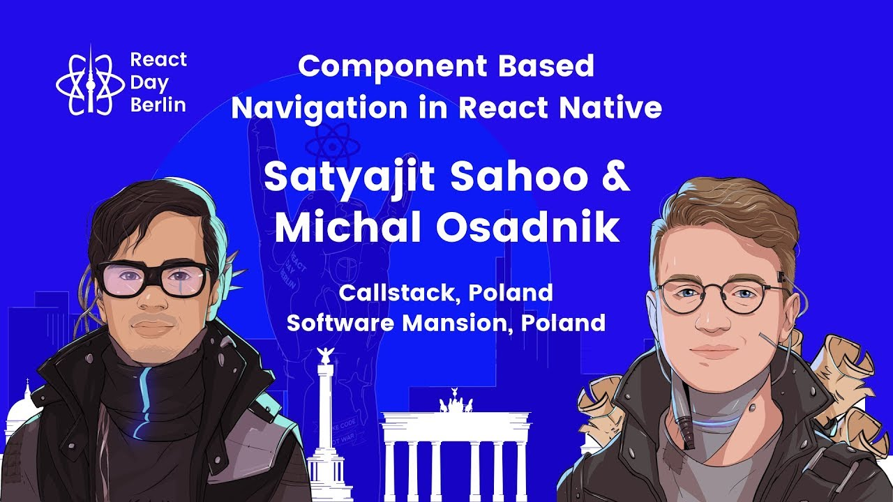 Component based Navigation in React Native – Satyajit Sahoo and Michal Osadnik
