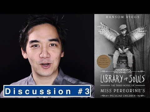 Library of Souls by Ransom Riggs | Book Review Part 3