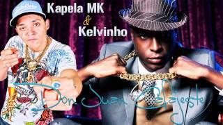MC Kapela MK Part MC Kelvinho   Don Juan Cafajeste   Música nova 2013 Dj Jorgin) Lançamento 2013