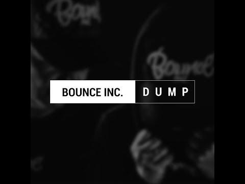 Bounce Inc. -  Dump