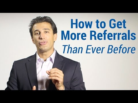 How to Get More Referrals Than Ever Before