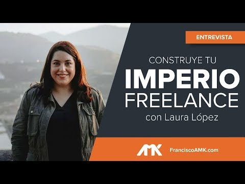 Construye tu imperio freelance con Laura López