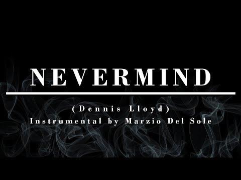Nevermind (Dennis Lloyd) - Instrumental & Karaoke