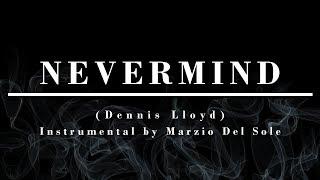 Nevermind (Dennis Lloyd) - Instrumental & Karaoke Video