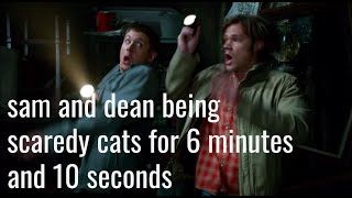 sam and dean being scaredy cats for 6 minutes and 10 seconds
