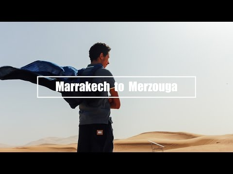 Morocco Road Trip -  Marrakech to Merzouga