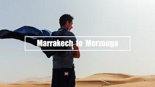 Morocco Road Trip -  Marrakech to Merzouga