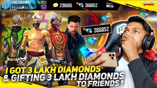 I Got 3,00,000 Diamonds In My Account & Gifting 3,00,000 Diamonds To My Friends At Garena Free Fire