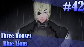BLOOD OF THE EAGLE AND LION! | Fire Emblem Three Houses - Blue Lions (Part 42)