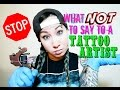 What not to say to a Tattoo Artist