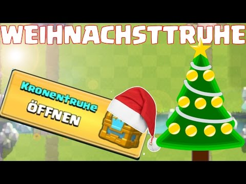 WEIHNACHTSTRUHE || CLASH ROYALE || Let's Play CR
