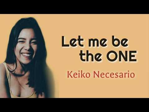 """LET ME BE THE ONE - From The Movie """"Nakalimutan Ko Nang Kalimutan Ka"""" [Keiko Necesario] (Lyrics)"""