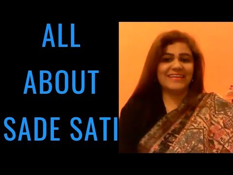 ALL ABOUT SADE SATI-THE MOST DREADED PHASE- REALLY!?