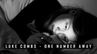 Luke Combs - One Number Away (Legendado) PT-BR