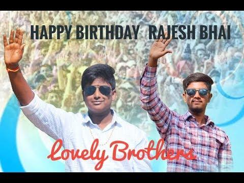 Happy birthday rajesh bhai 2018 special song gift by mankar Tarun