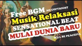 Musik Gaya Baru - Sensasional Beat Mulai Dunia Baru Free BGM No Copyright
