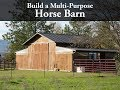 Build a Multi-Purpose 24x48 Horse Barn