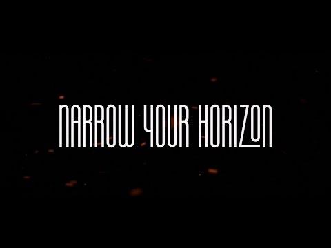 """Narrow Your Horizon"" Teaser Trailer One"