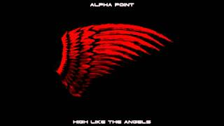 Alpha Point - High Like The Angels (Devildance Mix by [systemshock])