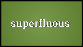 Superfluous Meaning