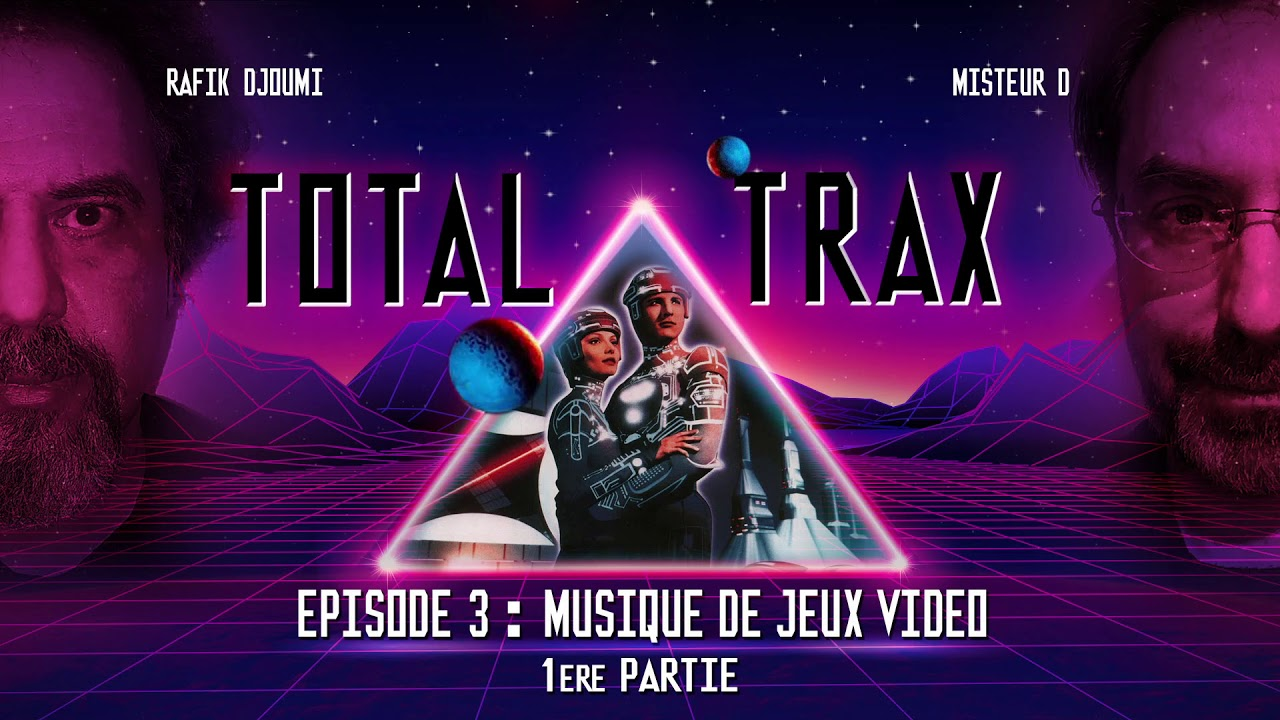 Total Trax 3 : Musique de jeux video - 1ère Partie