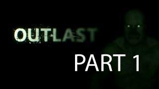 Outlast Walkthrough Part 1 Let
