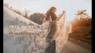 Eva Boto - KO NAJDEŠ SEBE (official video)