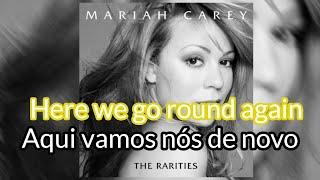 Mariah Carey - Here We Go Around Again (Lyrics/Tradução)
