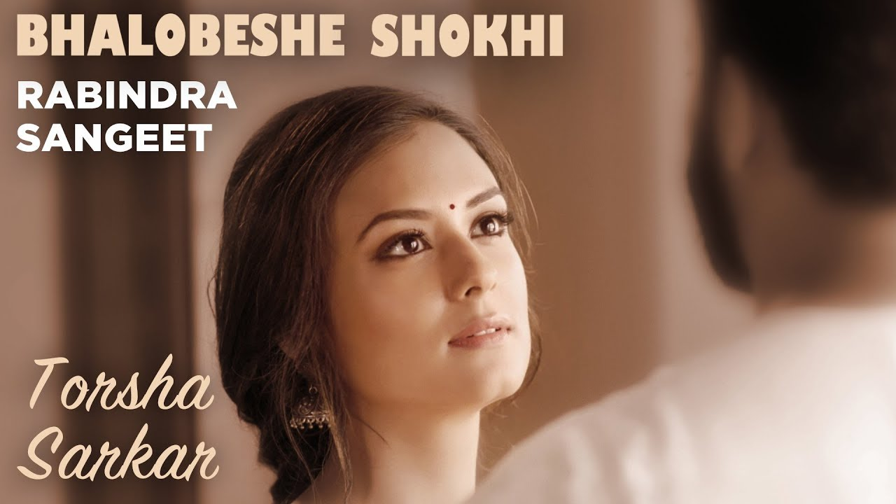 Download Bhalobeshe Shokhi | Torsha Sarkar | Rabindra Sangeet | Bengali Music Video 2018 | Durga Puja Special