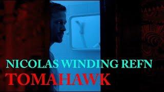 TOMAHAWK & NICOLAS WINDING REFN (Aktion 13f14)