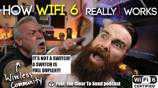 How WiFi 6 (REALLY) works --- Is it a SWITCH? Feat. the Clear to Send Podcast