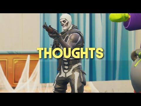 Fortnite Montage - Thoughts