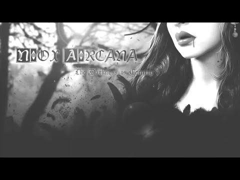 Nox Arcana (The Darkness is Coming)