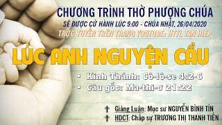 HTTL TÂN HIỆP (Kiên Giang) - Chương trình thờ phượng Chúa - 26/04/2020